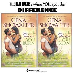 #SpottheDifference! Hit that LIKE when you see it!  THE HOTTER YOU BURN by Gena Showalter Click HERE for links to your preferred retailers #HarlequinBooks