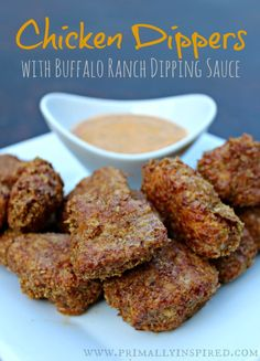 Grain Free Chicken Dippers with Buffalo Ranch Sauce! Kids love these! www.PrimallyInspired.com #paleo #grainfree #glutenfree #chicken