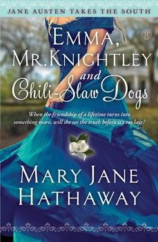 Emma, Mr. Knightley and Chili-Slaw Dogs By Mary Jane Hathaway