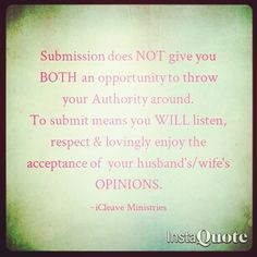 ~Marriage Tip~  Submission does NOT give you BOTH an opportunity to throw your Authority around. To submit means you WILL listen, respect & lovingly enjoy the acceptance of  your husband's/wife's OPINIONS.   #TeamMarriage #MarriageMatters #HusbandandWife