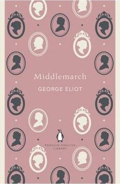 Middlemarch by George Eliot. The Penguin English Library Edition of Middlemarch by George Eliot 'She did not know th. George Eliot, Book Cover Design, Book Design, English Novels, English Literature, British Literature, University Of Calgary, English Library, Science Quotes