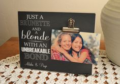 Friendship Gift; Personalized 8x10 Photo Frame, Just A Brunette And A Blonde With an Unbreakable Bond; BFF Gift, Besties, Best Friends