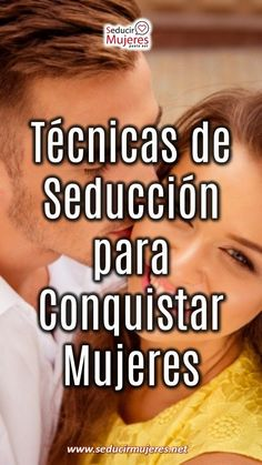 Tecnicas de seduccion para conquistar mujeres Tips, Girls, Women