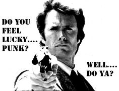 """One of my best movie quotes. Something like this.. (maybe miss a word here or there).   I know what your thinking, did he shoot 5 or 6 shots. I kind a forgot myself in all the  excitement, but Being this is a 44 magnum, the most powerful handgun in the world, and will blow your head clean off. You need to ask yourself one question """"'Do I feel lucky', Well, Do ya punk""""."""