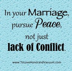 In your marriage, pursue peace, not just lack of conflict. An *awesome* look at how sometimes the route to real peace in marriage goes through conflict...
