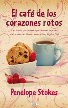El Café de los Corazones Rotos - Penelope Stokes