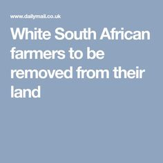 South Africa's constitution is now likely to be amended to allow for the confiscation of white-owned land without compensation. Rainforest Tribes, Dear White People, Constitution, Farmers, Landing, South Africa, African, Politics, Country