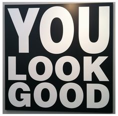 """Are You My Type?   A Typography Board   I certainly hope so, cause """"you look good!   Barbara Kruger. FRIEZE New York"""
