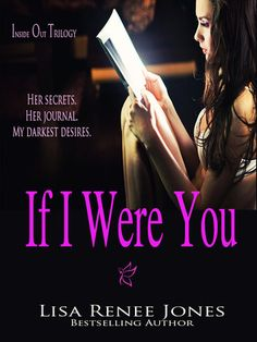 If I Were You (Inside Out Trilogy, #1)-Okay this is a nail biter....GREAT book...I hate waiting to find out what happens though :)