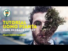 Tutorial Photoshop Uomo Pianta Cal Redback - YouTube