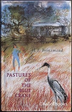Pastures Of The Blue Crane by H. F. Brinsmead