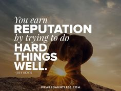 A brand for a company is like a reputation for a person. You earn reputation by trying to do hard things well. Dauntless Quotes, Inspirational Quotes, Wellness, Marketing, Adventure, Movie Posters, Movies, Life Coach Quotes, Fearless Quotes