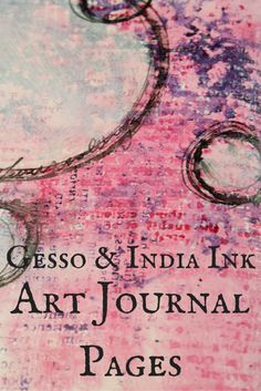 http://thefarpavilion.com/2015/09/17/gesso-and-india-ink-journal-pages/