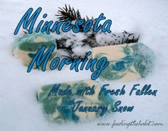 Fresh, clean winter air, hearing the snow crunch under your feet and a decidedly crisp chill. Minnesota Morning will pop your peepers open and get you revved up for the day.  A little lime, menthol and hint of pine and lavender...ahh...! Yah-sure youbetcha!  AND guess what else?  This soap is made with fresh fallen Minnesota January snow. The snow was scooped up, melted down and filtered for cleaniness. That's pretty nifty, doncha know?! Soap ingredients: olive oil, January Snow, coconut…