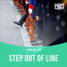 """""""Step out of line"""" means """"to behave in an unacceptable or unexpected way"""".  Example: Step out of line one more time, Peter, and you're fired!  #idiom #idioms #saying #sayings #phrase #phrases #expression #expressions #english #englishlanguage #learnenglish #studyenglish #language #vocabulary #dictionary #grammar #efl #esl #tesl #tefl #toefl #ielts #toeic #englishlearning #vocab #wordoftheday #phraseoftheday"""