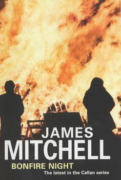 Bonfire Night, by James Mitchell, his final Callan novel