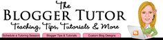 The Blogger Tutor  Wonderful site!