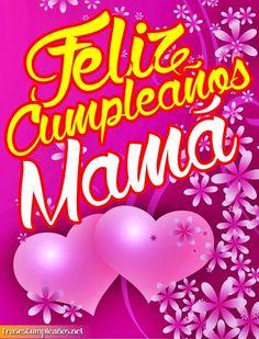 cumpleanos para mama - Buscar con Google Happy Birthday Husband, Happy Brithday, Happy Birthday Images, Happy Birthday Wishes, Mom Birthday, Birthday Quotes, Birthday Cards, Mama Quotes, Creative Flower Arrangements