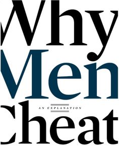 Reasons Why Men Cheat - One man tells his theory - Explaining Why Men Cheat - Esquire