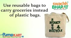 Save the #environment! Bring your own reusable and recyclable bags to carry groceries instead of plastic bags. Make plastic-free #India by supporting #Swachh‬ #Bharat‬ #Abhiyan‬