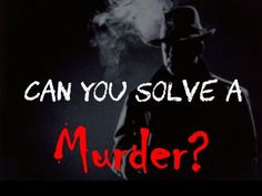 Can You Solve A Murder Case? Take this quiz and find out.