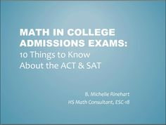 """Math in College Admissions Exams: 10 Things to Know About the ACT & SAT"" recorded webinar from ESC-18"
