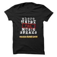 #Statestshirt... Cool T-shirts  Worth :$19.00Purchase Now  Low cost Codes View pictures & photographs of Where Words Fail, Music Speaks t-shirts & hoodies:For those who don't completely love our design, you'll be able to SEARCH your favourite one through th....