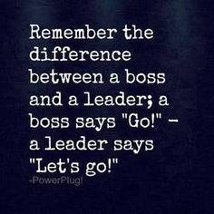 Important Leadership Quote for Studio Owners. Read more: http://danceexec.com/boss-vs-leader/