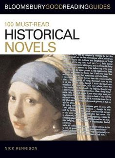 This latest guide in the highly successful Bloomsbury Must-Read series depicts 100 of the finest historical novels, with a further 500 recommendations. A wide range of classic works and key authors are covered, including Peter Ackroyd, Margaret Attwood, Sarah Waters, Victor Hugo, and Robert Louis Stevenson.