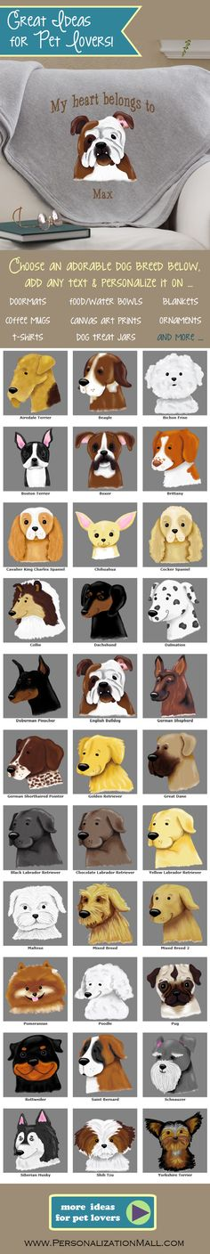 This Blanket is ADORABLE and the unique dog breed designs look so cute! I love how you can personalize it with your dog's name, breed and any text that you want ... plus if you don't want the blanket you can put the design on anything ... I LOVE the canvas art too ... This site has the greatest pet gifts or gifts for pet lovers!