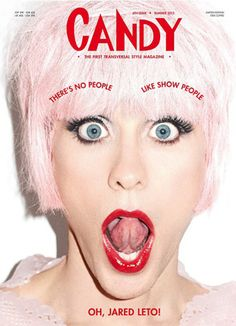 "Jared Leto posed as a woman for the cover of Candy, a wonderful — and ""the first transversal"" — style magazine. 