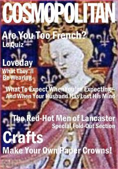 Margaret of Anjou on Cosmo - I need a copy of this issue to see those Lancastrian men. Maybe the Bodleian has a digital scan...