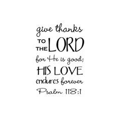 Give Thanks To The Lord Psalm 118:1 Vinyl Decal