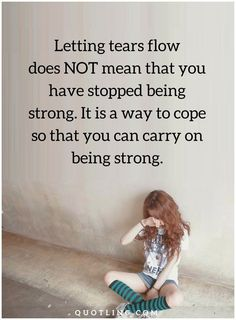 tears quotes Letting tears flow does NOT mean that you have stopped being strong. Tears Quotes, Sad Quotes, Great Quotes, Love Quotes, Motivational Quotes, Goodbye Quotes, Funny Health Quotes, Health Logo, Greatest Songs