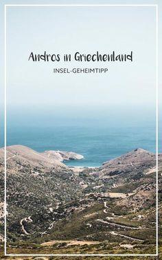 Die Insel Andros in Griechenland – ein vom Tourismus unberührter Geheimtipp. Unser Reiseguide für den nächsten Urlaub!