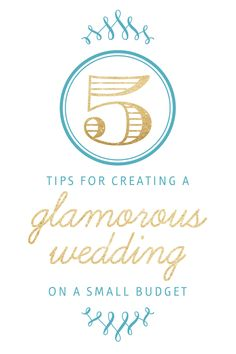 5 Top Tips to Create a Glamorous Wedding on a small budget. Use one or all of these tips to up the glam quotient without breaking the bank!
