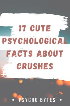 Psychological Facts About Crushes is something we turn to when we are crushing on someone. This post contains the 17 cutest crush facts that I have come across. Some of these Psychology Facts may even surprise you. #crush #crushfacts #psychologyfactsaboutcrush #factsaboutcrush Psychology Facts About Love, Love Facts, Crush Facts, Crushing On Someone, Crushes, Relationship, Cute, Kawaii