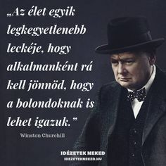 Hát igen. Daily Wisdom, Winston Churchill, Jokes, Humor, Learning, Inspiration, Loosing Weight, Biblical Inspiration, Husky Jokes