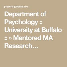 Department of Psychology :: University at Buffalo :: » Mentored MA Research…