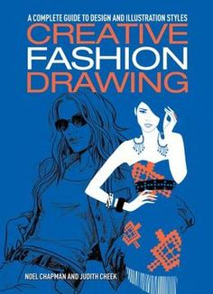 Creative Fashion Drawing: A Complete Guide To Design Styles And Illustration PDF