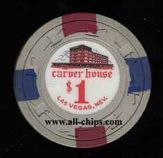 Las Vegas Casino Chip of the Day is a $1 carver House 1st issue I have here http://www.all-chips.com/ChipDetail.php?ChipID=17861
