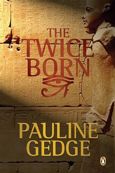 Pauline Gedge, The Twice Born (The King's Man #1)