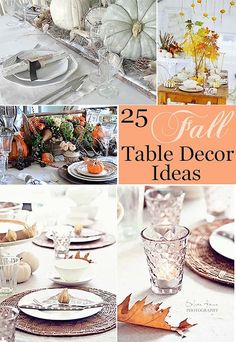 25 Beautiful and Inspiring Ideas to decorate your Fall table. You'll love these table settings and center pieces.