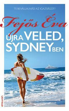 Újra veled, Sydneyben by Fejős Éva - Books Search Engine Red Books, Book Lists, Search Engine, Books Online, Persona, Hug, Sydney, Movie Posters, Pizza
