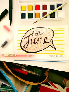 Welcoming of June. Hoping we will be better, nicer, stronger, healthier, wealthier and happier. Create brighter moments with others. Hello June, My Notebook, Doodles, Challenges, Notes, In This Moment, Create, Day, Artwork