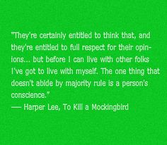 ~ Harper Lee, To Kill a Mockingbird