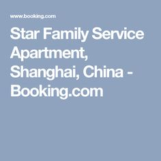 Star Family Service Apartment, Shanghai, China - Booking.com
