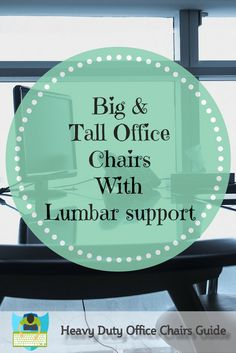 Big and tall office chairs with lumbar support offer better back support and comfort.