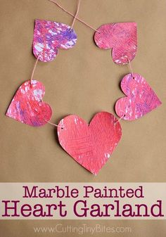 Marble Painted Hearts And Garland Valentine Crafts For Kidsvalentines Day Activitiesvalentine
