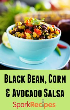 Black Bean, Corn and Avacado Salsa Salad Recipe. Try this delicious salsa recipe with your next meal--or as a meal all by itself--it's that good! | SparkRecipes